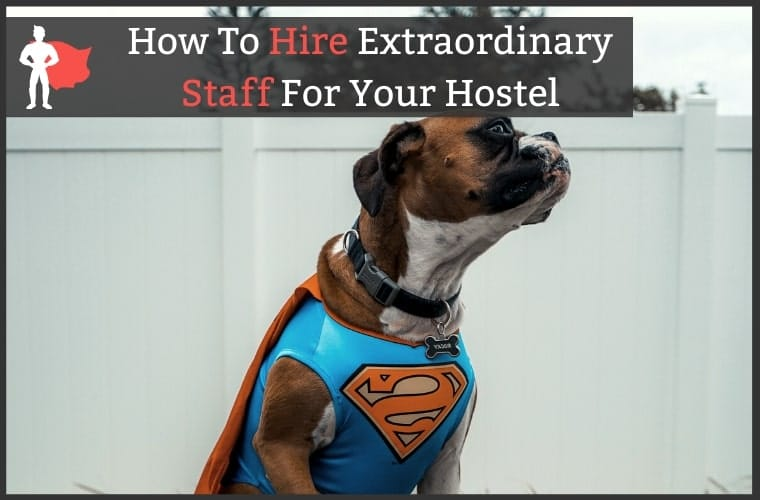 Tips For Hiring Hostel Staff