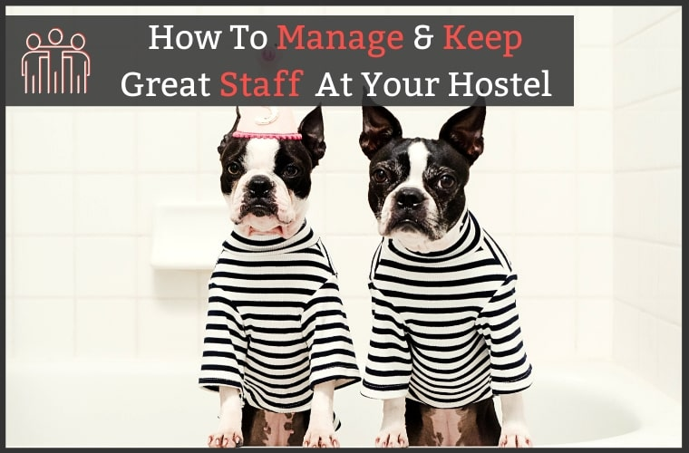 Manage & Keep Hostel Staff