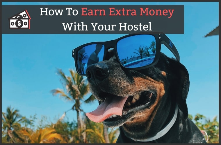 How To Make More Money With A Hostel